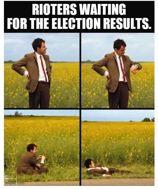 Rioters Waiting For The Election Results Mr Bean Funny Waiting Meme Mr Bean