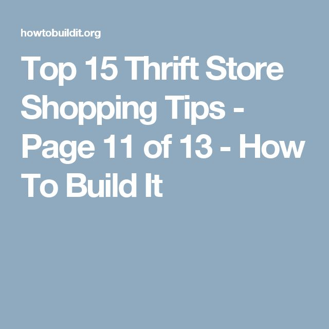 Top 15 Thrift Store Shopping Tips - Page 11 of 13 - How To Build It