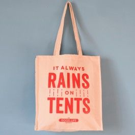 It always rains on tents tote. Truth!