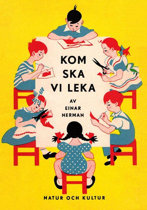 Taken from Einar Nerman's Kom ska vi leka, 1950