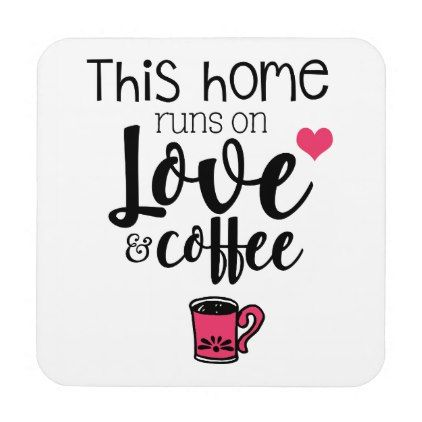 Elegant this home runs on love and coffee slogan coaster - typography gifts unique custom diy