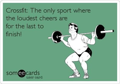 This is what I love about my crossfit class! Finishing last is still celebrated as much as finishing first!