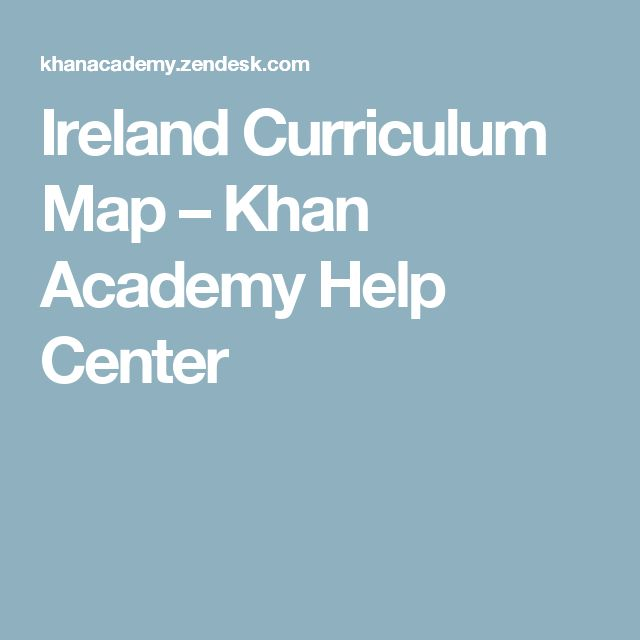 Ireland Curriculum Map – Khan Academy Help Center