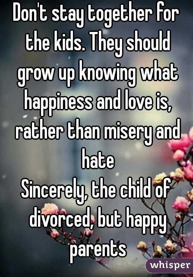 should parents stay together for the kids I'm not a big fan of e online reality shows and never watched former playboy playmate kendra wilkinson's exploits with hugh hefner but i cannot help but be.
