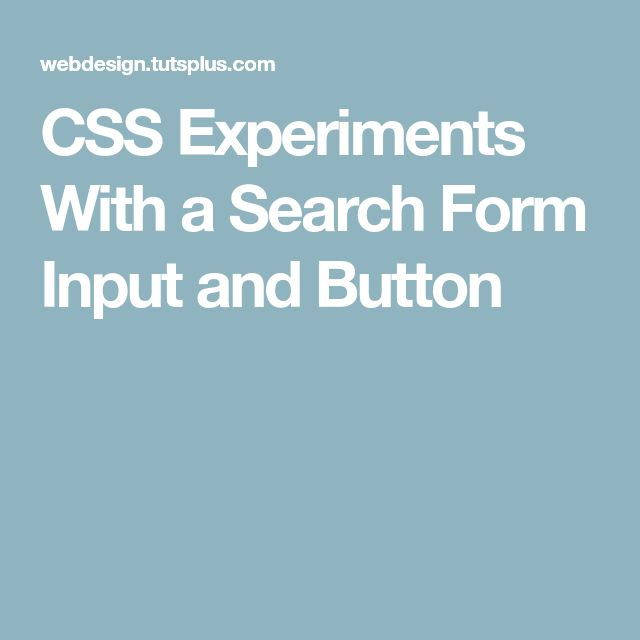 CSS Experiments With a Search Form Input and Button