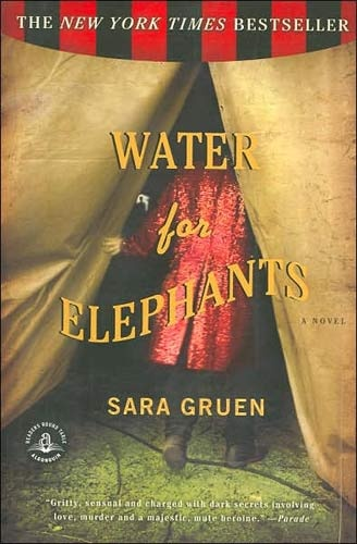 Water for Elephants by Sara Gruen- by far my favorite book and the movie isn't half bad...but the book is better