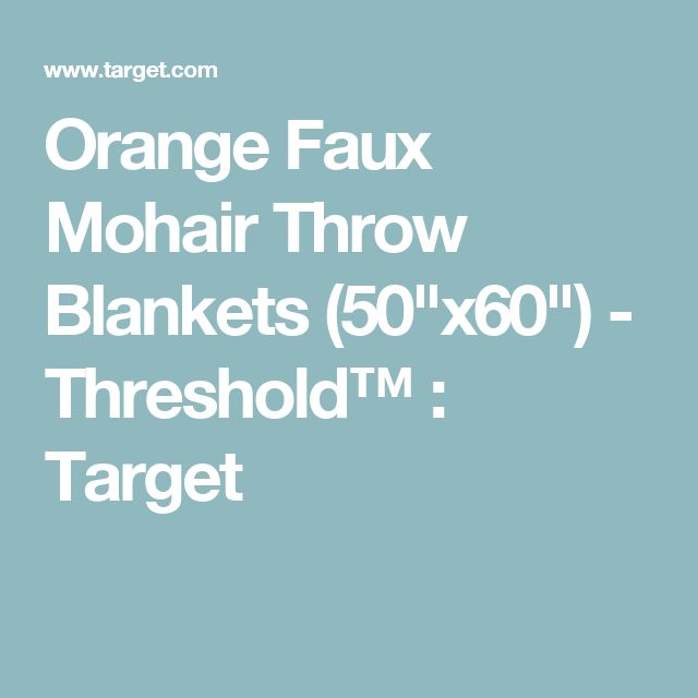 "Orange Faux Mohair Throw Blankets (50""x60"") - Threshold™ : Target"