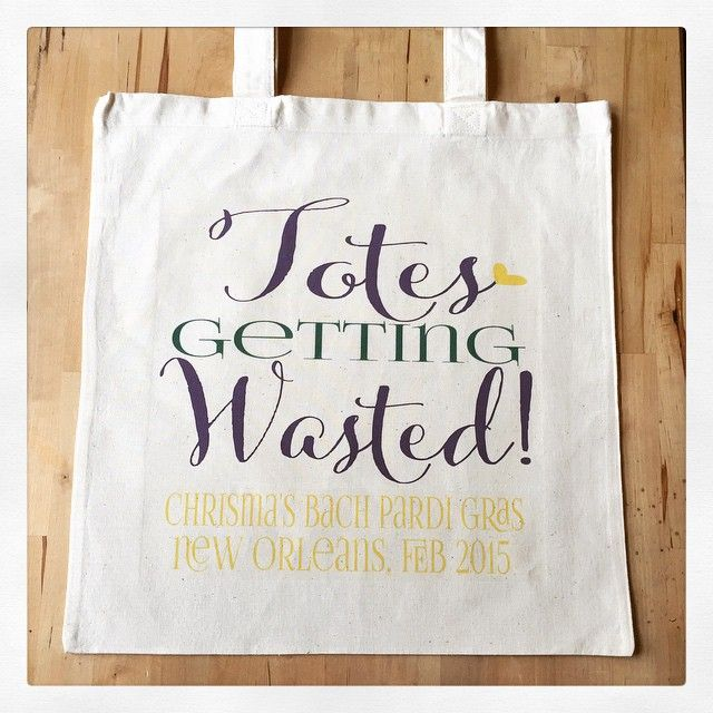 Totes getting wasted bachelorette party tote wedding for Bachelorette party ideas new orleans