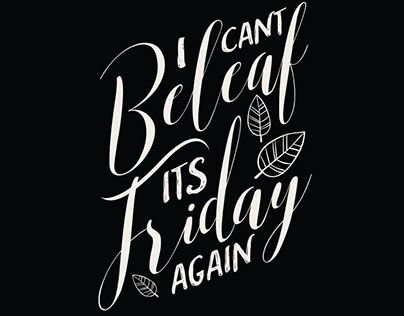 "Check out new work on my @Behance portfolio: ""I Can't Beleaf It's Friday Again"" http://be.net/gallery/38001711/I-Cant-Beleaf-Its-Friday-Again"