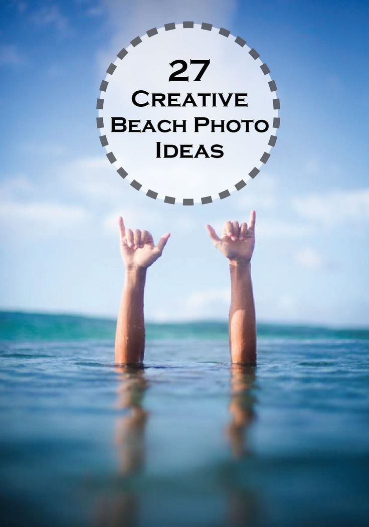 Check out these fun and creative ideas for photos at the beach before you head off on your next vacation.