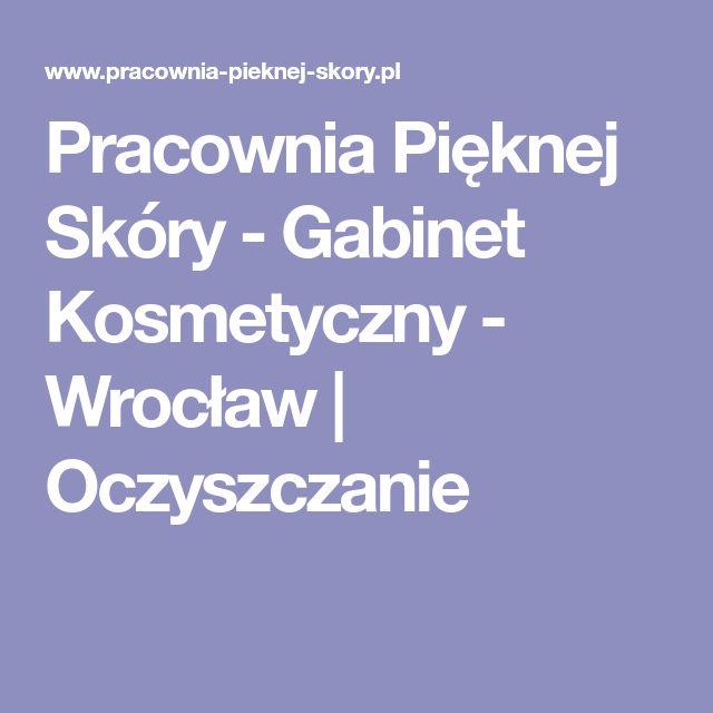 Pracownia Pięknej Skóry - Gabinet Kosmetyczny - Wrocław | Oczyszczanie