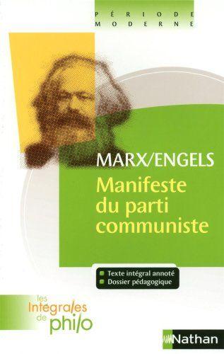 MARX, Karl; ENGELS, Friedrich. Manifeste du Parti communiste. Notes et commentaires Jean-Jacques Barrère et Christian Roche. Paris: Nathan, 2010. 128 p. (Les Intégrales de Philo; 12) ISBN 978-2-09-188198-0.
