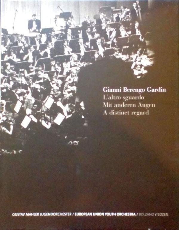BERENGO GARDIN Giann, L'altro sguardo. Mit anderen Augen. A distinct regard. Gustav Mahler Jugendorchester. Roma,  Peliti Associati,  2005