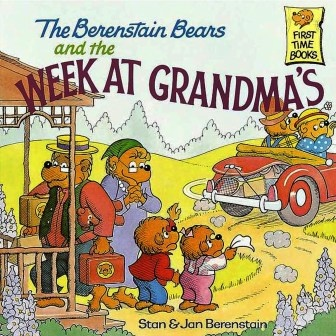 Remember Grandparents' Day on the 2nd Sunday in September - The Berenstain Bears and the Week at Grandma's