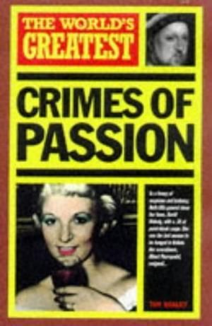 """""""The World's Greatest Crimes of Passion"""""""