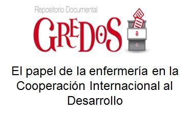 Trabajo de Fin de Grado, TFG. Acceso gratuito. Reopositorio Documental Universidad de Salamanca: El papel de la Enfermería en la Cooperación Internacional al Desarrollo