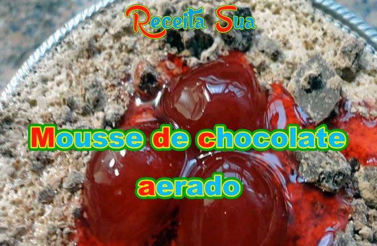 MOUSSE DE CHOCOLATE AERADO. Receita completa: http://receitasua.com/mousse-de-chocolate-aerado