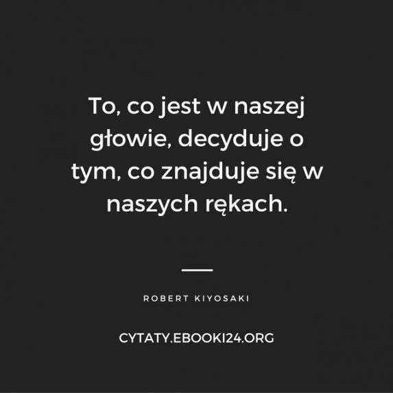 Robert Kiyosaki cytat o naszym nastawieniu