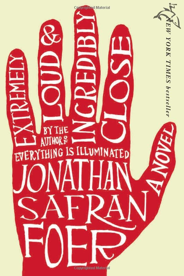 Extremely Loud and Incredibly Close by Jonathan Safran Foer. Amazing book