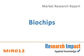 Bio chips Market research report  studies the impact of Biochips in various applications. The study focuses on major Biochip Types, Applications and Biochips Related Products. The emphasis is also given on major Biochips Types including DNA, Protein, Lab-On-Chip and Other (Cellular chips, Tissue chips, Drug of Abuse Chips , etc.) in various Applications such as Drug Discovery& Development, Genomics, and Clinical Diagnosis and Other (Water and Environmental Testing, Forensics, Identity…