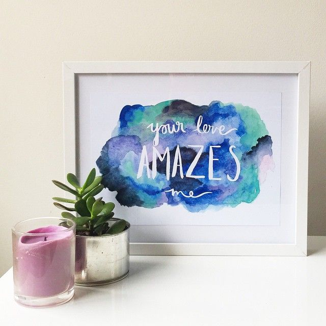 'You're Love Amazes Me' print