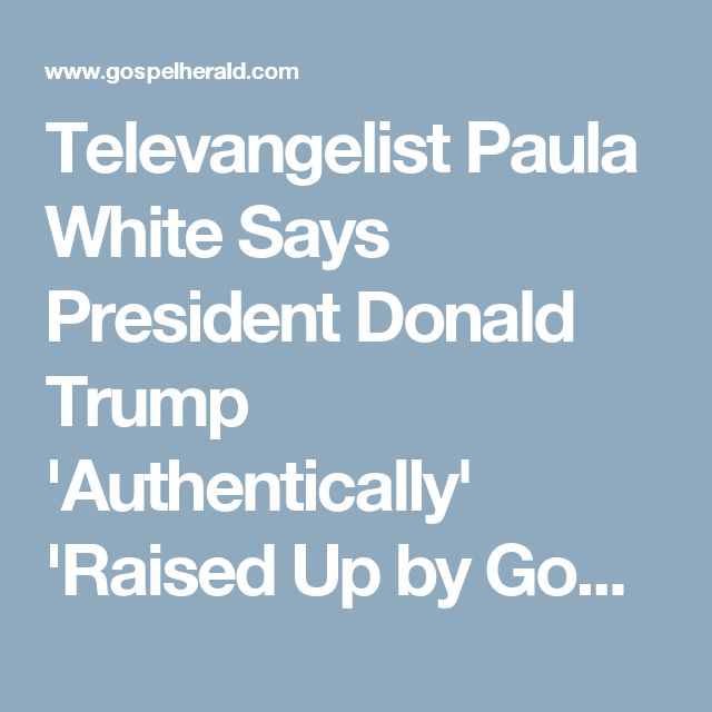 Televangelist Paula White Says President Donald Trump 'Authentically' 'Raised Up by God' (Video)
