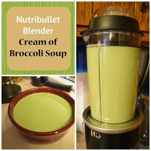 Nutribullet Soup, Broccoli Soup Recipe - All Nutribullet Recipes