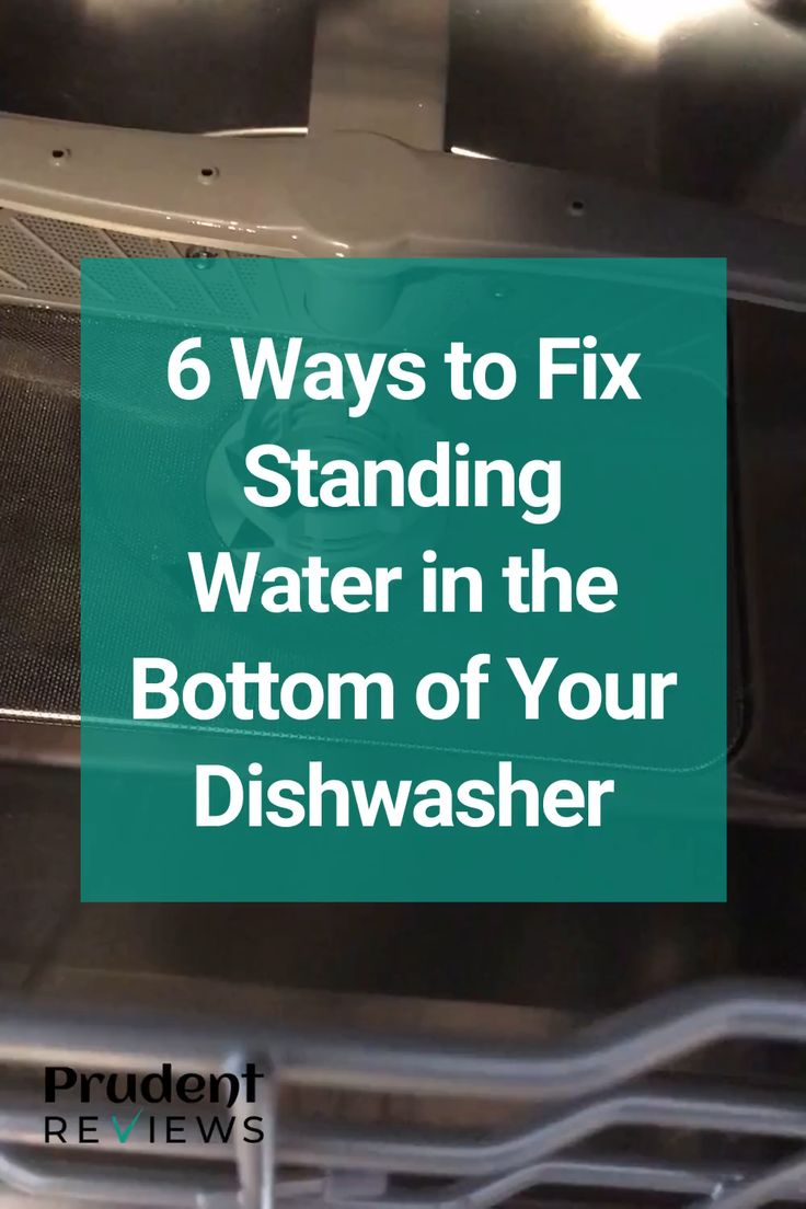 Water in the bottom of your dishwasher 6 quick solutions