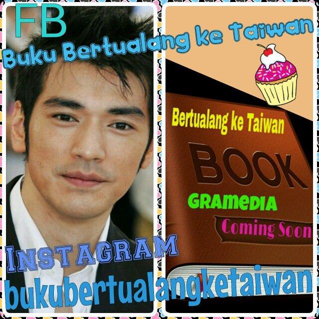 "#Takeshi_Kaneshiro #Keturunan #Jepang #Taiwan #Booming #di #Indonesia #Berkat #Perannya #Bersama #Boboho  #Buku ""Bertualang ke Taiwan"" #Terbitan #Gramedia #ComingSoon!!! 快 出現 囖  #Baca #BukuBertualangKeTaiwan, Ikuti Petunjuknya,Rasakan Sensasi Petualangannya (^ω^)  #愛 台灣 以前,的時候, 以後 (^ω^) Love Taiwan Before, During, and After  Taiwan is a Beautiful Heart Because Taiwan Will Touch you (^ω^) #BKT"