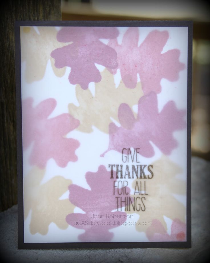 Stampin' Up! For All Things stamp set with a vellum overlay.http://acaseforcards.blogspot.com/2014/10/this-is-quick-card-made-with-vellum.html