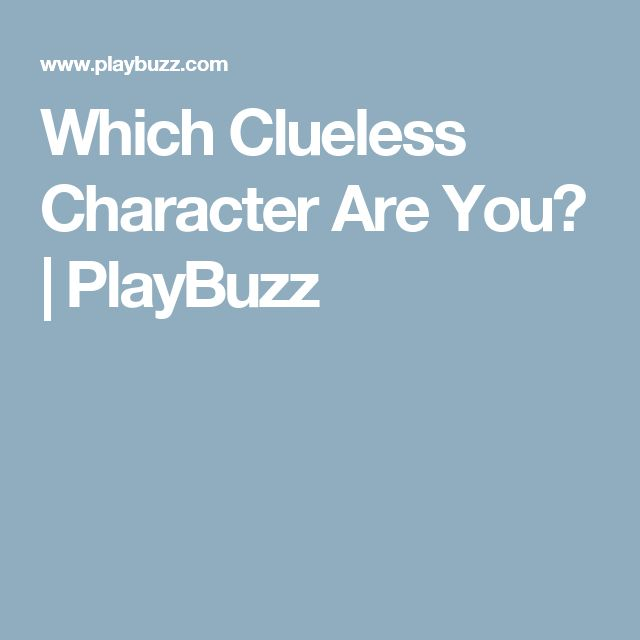 Which Clueless Character Are You? | PlayBuzz