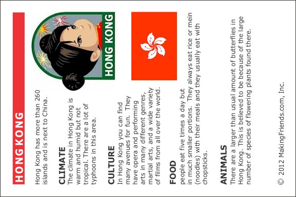 Printable Fact Card on Hong Kong. Print this page and our other countries to learn some fun facts. Keep them all in our passport. Check out MakingFriends.com for more!