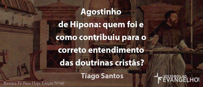 O AGRESTE PRESBITERIANO: Agostinho de Hipona: quem foi e como contribuiu pa...