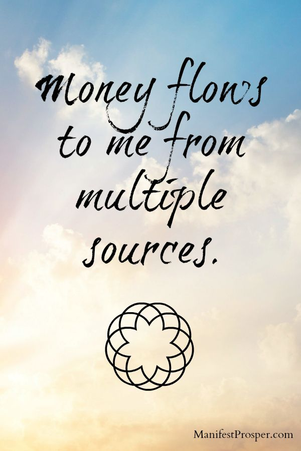 Manifesting Affirmations   Manifest & Prosper: Money flows from multiple sources.