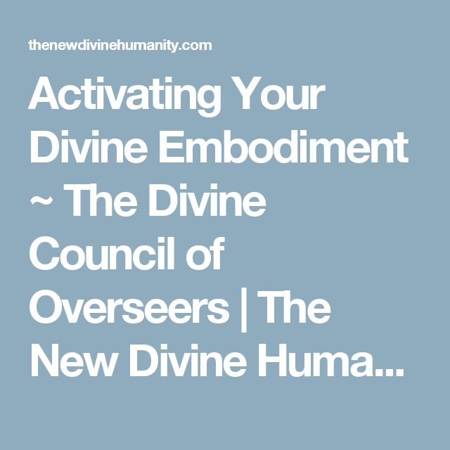 Activating Your Divine Embodiment ~ The Divine Council of Overseers | The New Divine Humanity