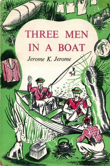 Three Men in a Boat: to Say Nothing of the Dog! by Jerome K. Jerome