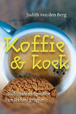 Koffie & koek - Berg, Judith van den. Nieuw boek vol grappen, oneliners en uitspraken.