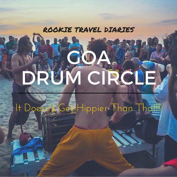 Drum Circle, Goa   It Doesn't Get Hippier Than That!