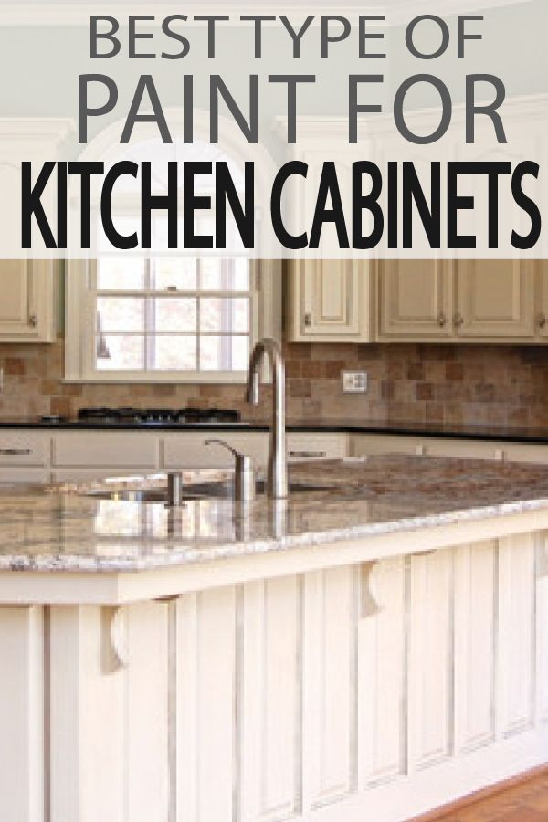 Painting your kitchen? Check out what type of paint will be durable last and be perfect for your kitchen cabinet project! & The 5 Best Types Paint for Kitchen Cabinets | Decorating colors and ...