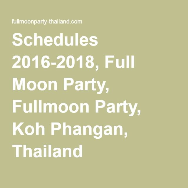 Schedules 2016-2018, Full Moon Party, Fullmoon Party, Koh Phangan, Thailand