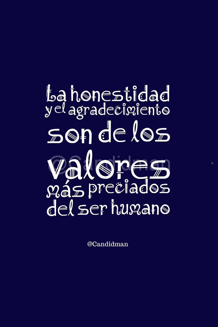 """""""La honestidad y el agradecimiento son de los valores más preciados del ser humano"""". - @Candidman #Candidman #Frases #Reflexion #Honestidad #Agradecimiento #Valores #SerHumano"""