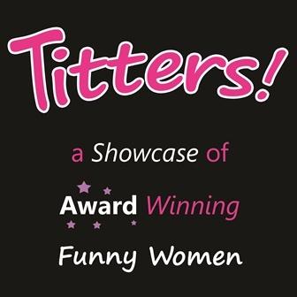 Titters A Showcase Of Award Winning Funny Women #comedy