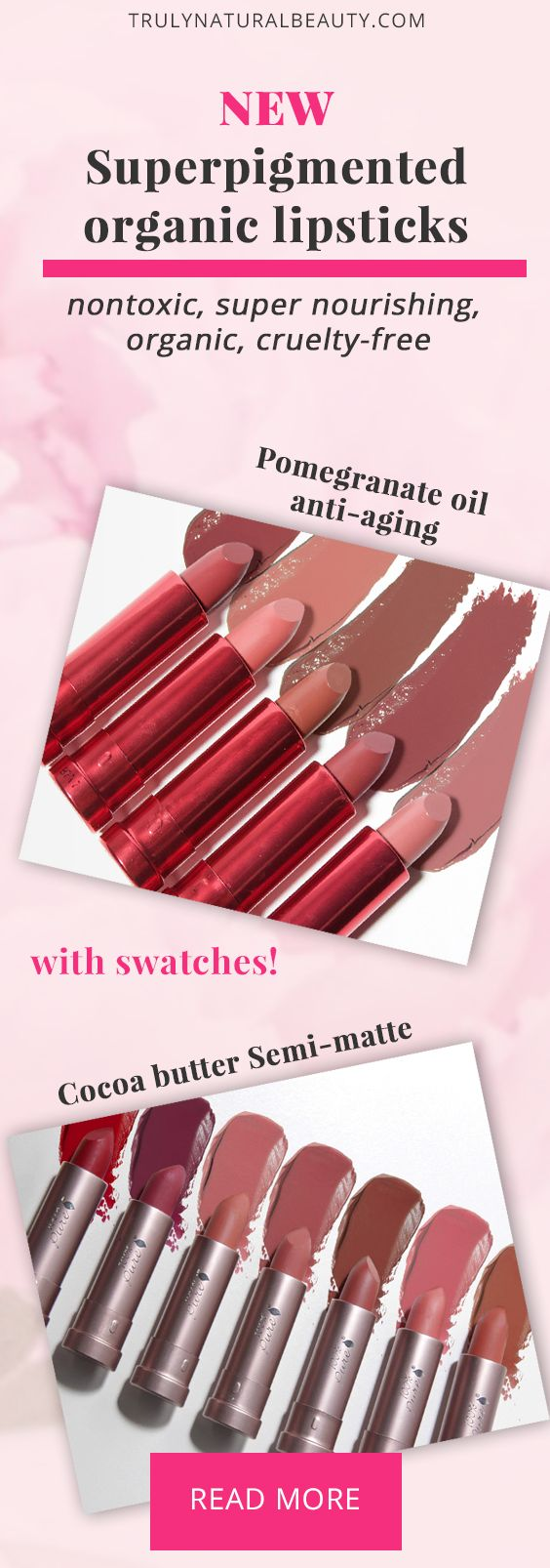 New 100% Pure lipstick shades! Semi-matte lipsticks and pomegranate oil anti-aging lipsticks. Beautiful nude shades. Organic lipstick, natural lipstick, vegan lipstick, crueltyfree lipstick, matte lipstick, best organic natural products, skin care tips for acne, best way to care for your skin, healthy makeup, natural skin care tips, natural makeup, clean beauty, organic beauty cosmetics, natural beauty cosmetics, nontoxic beauty, nontoxic cosmetics, 100% Pure lipstick swatches