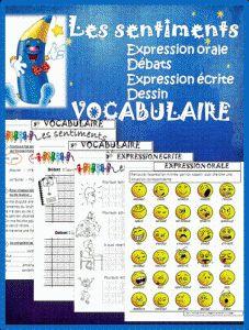 Séquence - Vocabulaire , expression orale , expression écrite : LES SENTIMENTS