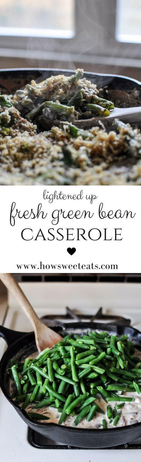 Lightened Up FRESH! Green Bean Casserole for Thanksgiving I http://howsweeteats.com /howsweeteats/ #thanksgiving