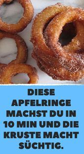 You make these apple rings in 10 minutes and the crust makes them sweet ...- Diese Apfelringe machst du in 10 Min und die Kruste macht süchtig.  You make these apple rings in 10 minutes and the crust is addictive.  -#confectioneryposter #confectioneryproduction #confectioneryrecipes #confectionerytumblr #confectioneryvector