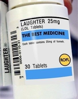 Non Prescription. Laughter is the best medicine. Take one tablet as needed for humor. #LOL