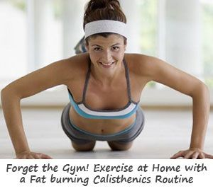 Discover the benefits of a practical calisthenics routine done at home without any equipment at all - from an accelerated metabolism and fat burning effect for hours after your workout, to looking and feeling up to 10 years younger in just a few weeks!