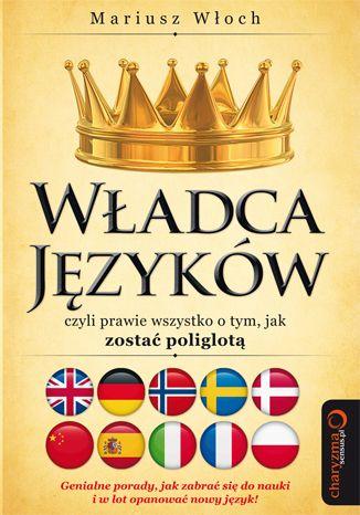 """Książka """"Władca Języków, czyli prawie wszystko o tym, jak zostać poliglotą"""" Mariusza Włocha.  Od tej chwili nie ma już języków obcych – są tylko te, których jeszcze nie znasz :)  #ksiazka #book #onepress #jezyki #jezykiobce #poliglota #mariuszwloch"""