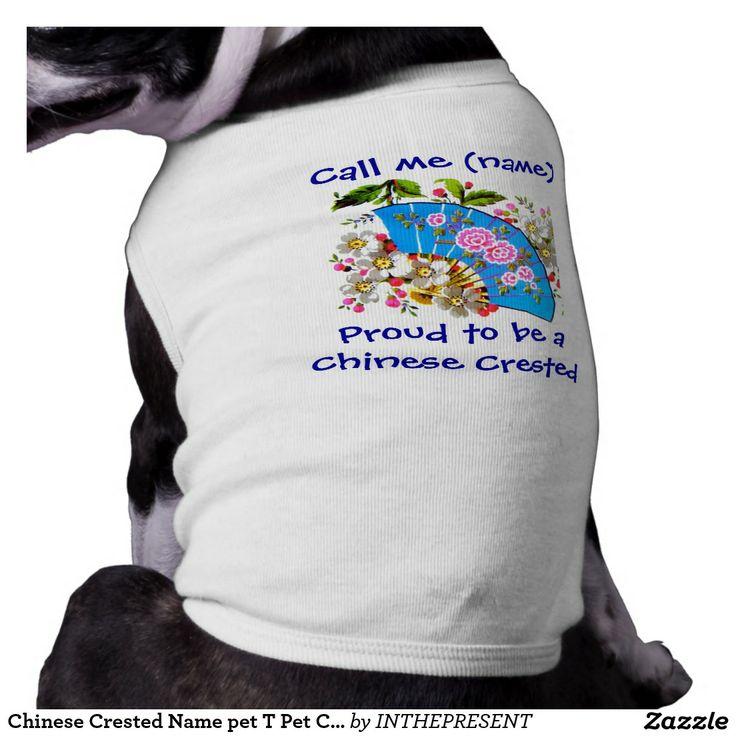 http://www.anrdoezrs.net/click-7500981-11685224?url=http%3A%2F%2Fwww.zazzle.com%2Fchinese_crested_name_pet_t_pet_clothing-155003819355845245%3FCMPN%3DShoppingCJ%26rf%3D238281794155641689&cjsku=z155003819355845245